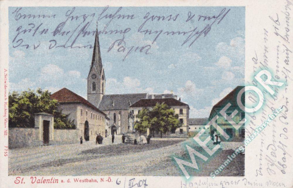 1907 - St. Valentin - Verlag A. Schwindernoch, Hacking-Wien XIII - Nr. 7755