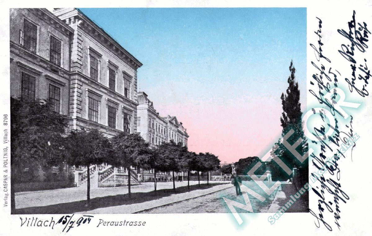 Gymnasium mit Peraustrasse gel 1904 - Verlag Caspar &Poltnig Villach